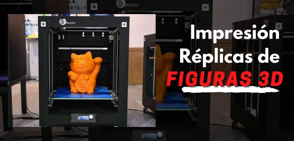 impresion de replicas de figuras 3d