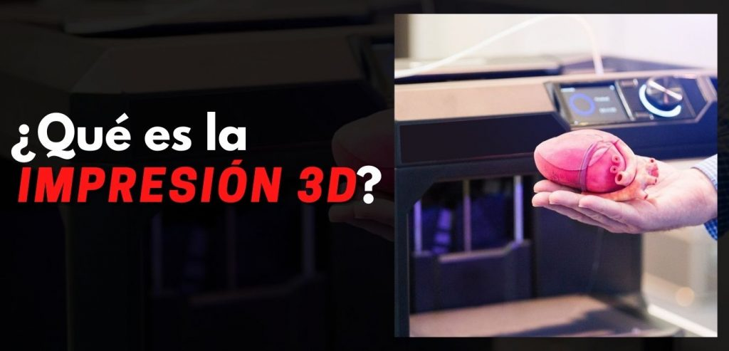 Que es la impresión 3d